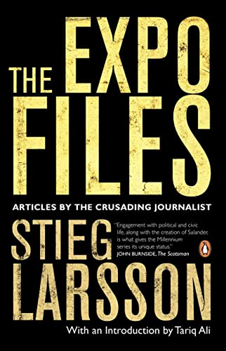 9780143182900: [The Expo Files: Articles by the Crusading Journalist] (By: Stieg Larsson) [published: March, 2012]