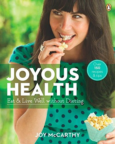 9780143186915: Joyous Health: Eat and Live Well Without Dieting