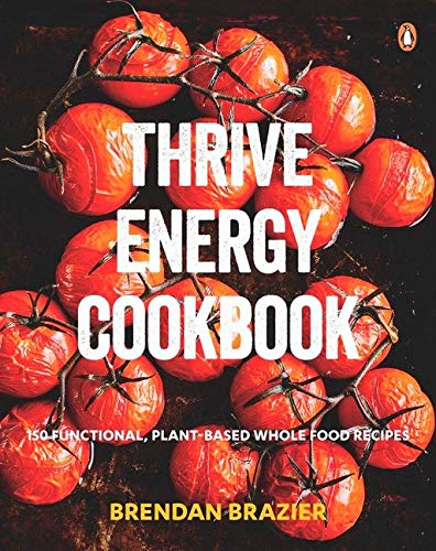 9780143187073: Thrive Energy Cookbook: 150 Functional Plant-Based Whole Food Recipes