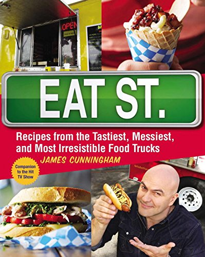 9780143187486: Eat St.: Recipes from the Tastiest, Messiest, and Most Irresistible Food Trucks