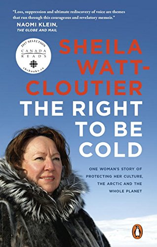 9780143187646: The Right to Be Cold: One Woman's Story of Protecting Her Culture, the Arctic and the Whole Planet