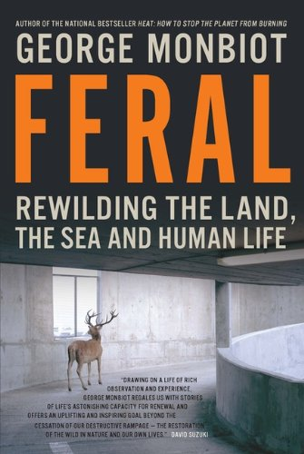 9780143188025: Feral: Rewilding The Land The Sea And Human Life