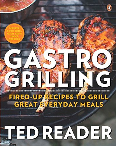 9780143188223: Gastro Grilling: Fired-up Recipes to Grill Great Everyday Meals