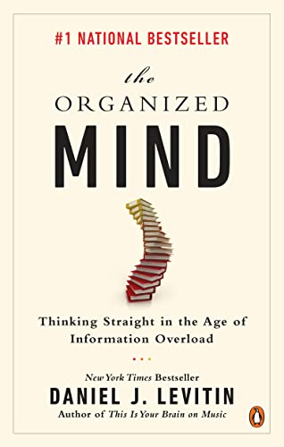 9780143189442: The Organized Mind: Thinking Straight in the Age of Information Overload by Daniel J Levitin (July 28,2015)
