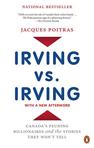 9780143189954: Irving vs. Irving: Canada's Feuding Billionaires and the Stories They Won't Tell