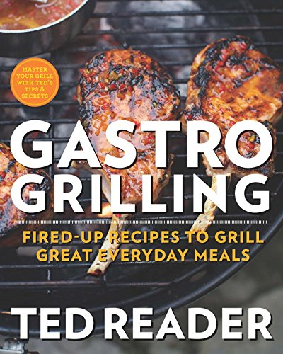 9780143190042: Gastro Grilling: Fired-Up Recipes to Grill Great Everyday Meals