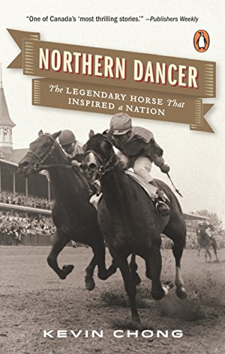 9780143190196: Northern Dancer: The Legendary Horse That Inspired a Nation