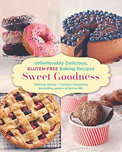 9780143190486: Sweet Goodness: Unbelievably Delicious Gluten-free Baking Recipes