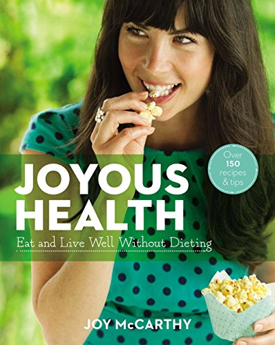 9780143190738: Joyous Health (US Edition): Eat And Live Well Without Dieting