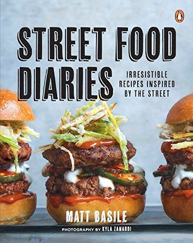 9780143191308: Street Food Diaries: Irresistible Recipes Inspired By The Street