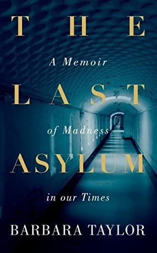 9780143191599: The Last Asylum: A Memoir Of Madness In Our Times