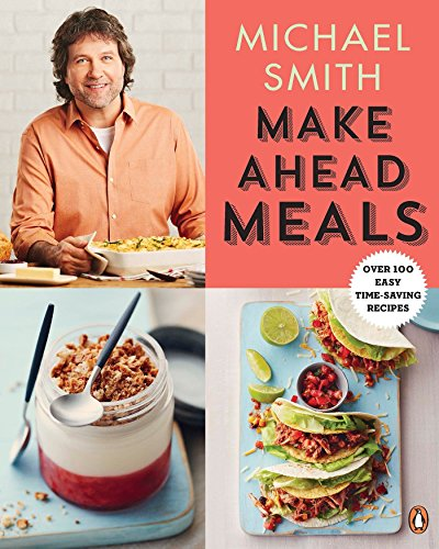 9780143192169: Make Ahead Meals: Over 100 Easy Time-Saving Recipes