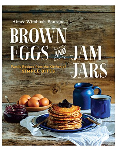 9780143193395: Brown Eggs and Jam Jars: Family Recipes from the Kitchen of Simple Bites