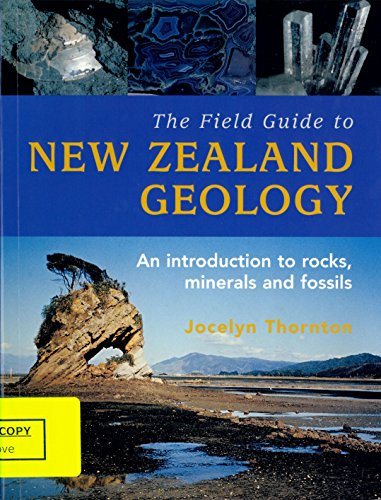 9780143202592: The Field Guide to New Zealand Geology: An Introduction To Rocks, Minerals And Fossils