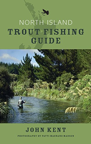 North Island Trout Fishing Guide (Paperback): John Kent