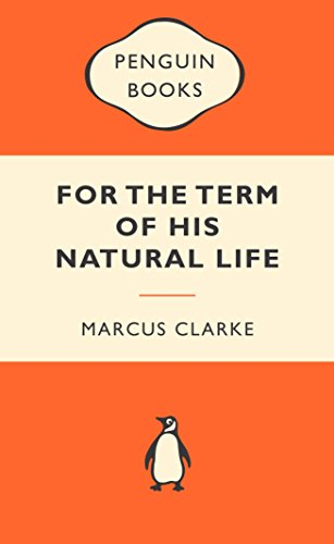 9780143202691: For The Term Of His Natural Life