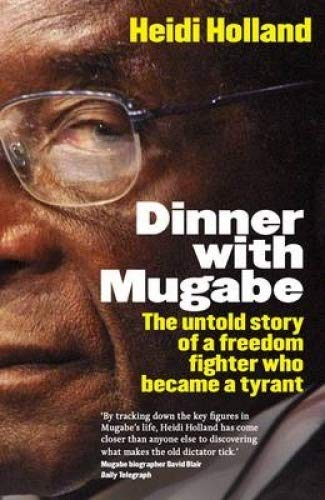9780143203469: Dinner with Mugabe; the Untold Story of a Freedom Fighter Who Became a Tyrant