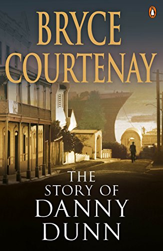 The Story of Danny Dunn: Bryce Courtenay