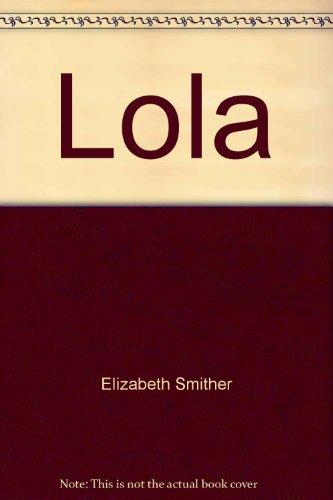 Lola: Smither, Elizabeth