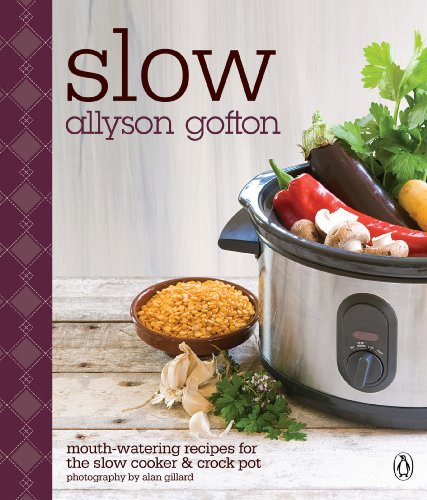 9780143203711: Slow: Mouth-Watering Recipes for the Slow Cooker & Crock Pot