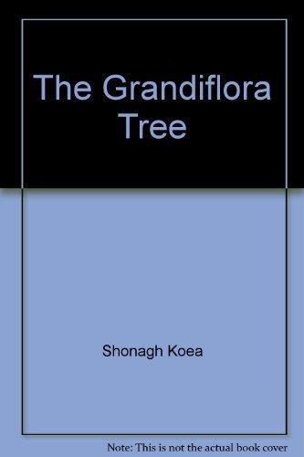 The Grandiflora Tree: Koea, Shonagh