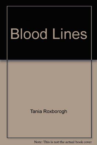 Blood Lines: Tania Roxborogh