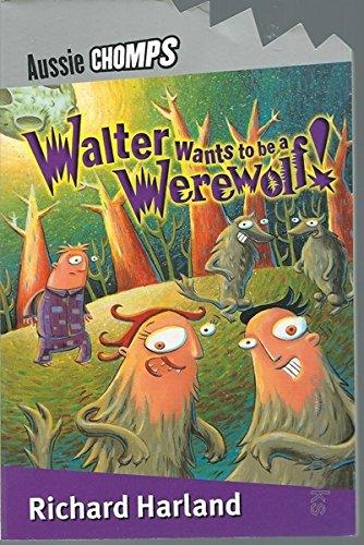 9780143300458: Walter Wants to Be a Werewolf (Aussie Chomps)
