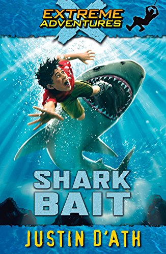 Shark Bait (Extreme Adventures (Puffin Books)) (0143302213) by Justin D'Ath