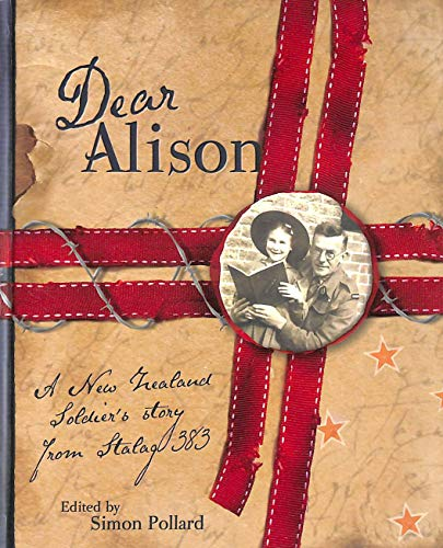9780143304609: Dear Alison: A New Zealand Soldier's Story from Stalag 383