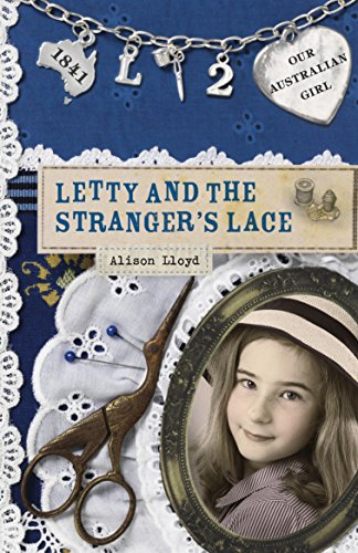 9780143305415: Our Australian Girl: Letty And The Stranger's Lace (Book 2)