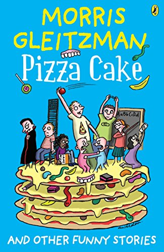 9780143305989: [( Pizza Cake )] [by: Morris Gleitzman] [Jun-2012]