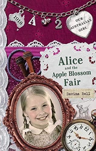 9780143306306: Alice and the Apple Blossom Fair (Our Australian Girl)