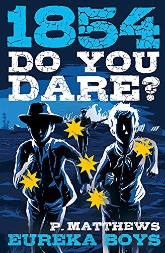 9780143308454: 1854: Eureka Boys (Do You Dare?)
