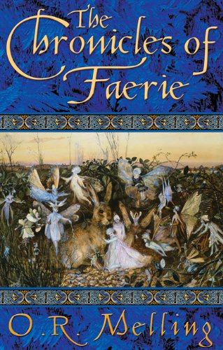 THE CHRONICLES OF FAERIE: The Hunter's Moon; The Summer King; The Light Bearer's (9780143312031) by O. R. Melling