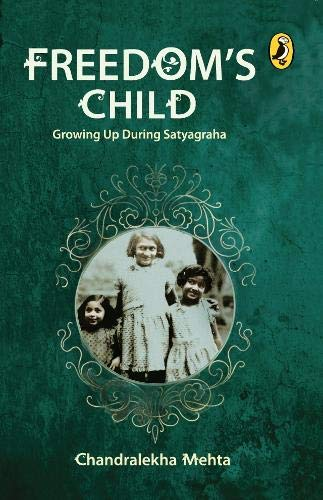 9780143330608: Freedom's Child: Growing Up During Satyagraha