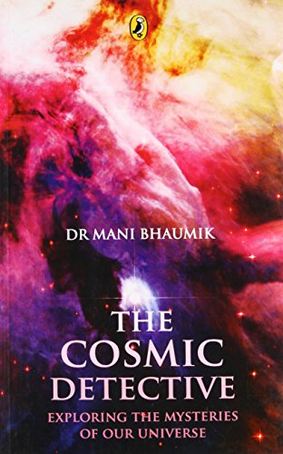 9780143330691: The Cosmic Detective: Exporing the Mysteries of Our Universe