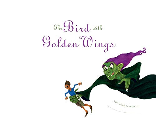 The Bird With Golden Wings : Stories Of Wit And Magic: Sudha Murty and Ajanta Guhathakurta