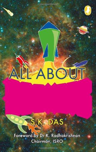 All About Rockets (Paperback): K. Radhakrishnan, S.