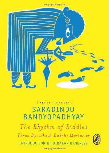 Puffin Classics: The Rhythm of Riddles (Three Byomkesh Bakshi Mysteries): Arunava Sinha