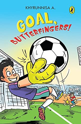 9780143332084: Goal, Butterfingers!