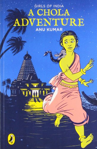 Girls of India: A Chola Adventure: Kumar, Anu