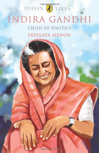 9780143332237: Puffin Lives: Indira Gandhi, Child of Poltiics