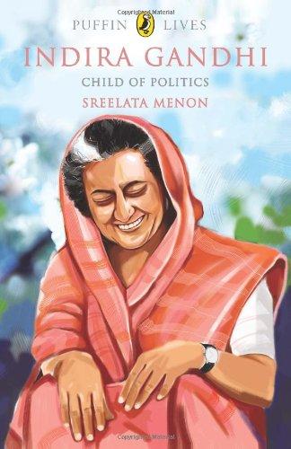 Puffin Lives: Indira Gandhi: Child of Politics: Sreelata Menon