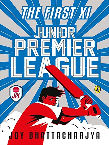 Junior Premier League Vol.1 (The First XI): Joy Bhattacharjya