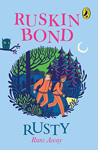 Rusty Runs Away: Ruskin Bond
