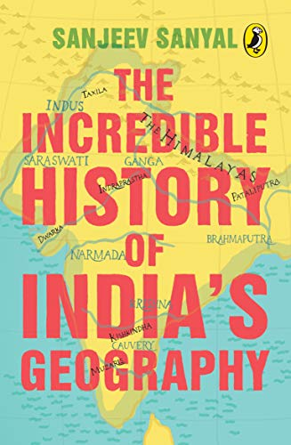 9780143333661: The Incredible History of India'a Geography