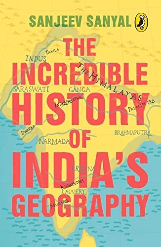 9780143333661: The Incredible History of India's Geography