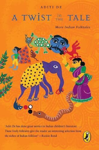 A Twist in the Tale: More Indian Folktales: Aditi De