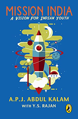Mission India: A Vision of Indian Youth: Abdul A. P. J. Kalam