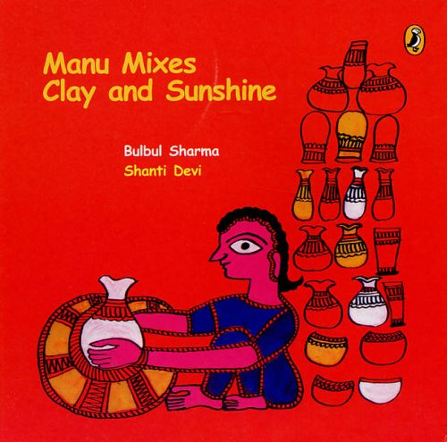 9780143335023: Manu Mixes Clay and Sunshine